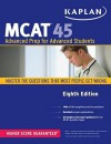 Kaplan MCAT 45: Advanced Prep for Advanced Students - Kaplan Inc., Kaplan Inc.