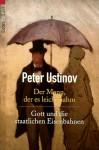 Der Mann, Der Es Leicht Nahm ;Gott Und Die Staatlichen Eisenbahnen - Peter Ustinov