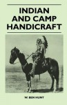 Indian and Camp Handicraft - W. Ben Hunt