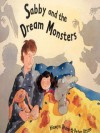 Sabby and the Dream Monsters - Hiawyn Oram