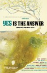 Yes Is The Answer (And Other Prog-Rock Tales) - Marc Weingarten, Tyson Cornell, Rick Moody, Charles Bock, Matthew Sweet, Seth Greenland, Andrew Mellen