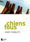 Chiens fous - Chart Korbjitti, Marcel Barang