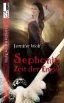 Sephonie – Zeit der Engel - Jennifer Wolf