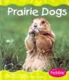 Prairie Dogs - Patricia J. Murphy