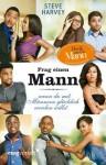 Frag einen Mann (Filmausgabe): wenn du mit Männern glücklich werden willst - Steve Harvey, Denene Millner, Marion Zerbst