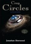 Crop Circles:Unlocked - Jonathan Sherwood