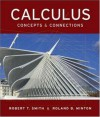Calculus: Concepts and Connections - Robert T. Smith, Roland B. Minton