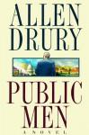 Public Men: A Novel - Allen Drury