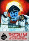 To Catch a Rat (Special Force Orca) - Anthony Molloy, Paul Scott