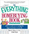 The Everything Homebuying Book: All The Ins And Outs Of Making The Biggest Purchase Of Your Life (Everything: Business And Personal Finance) - Mark B. Weiss, Ruth Rejnis