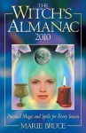 The Witch's Almanac 2010: Practical Magic and Spells for Every Season - Marie Bruce