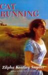 Cat Running - Zilpha Keatley Snyder