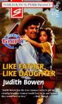 Like Father, Like Daughter - Judith Bowen