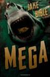 Mega: A Deep Sea Thriller (Volume 1) - Jake Bible