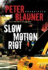 Slow Motion Riot [With Earbuds] (Audio) - Peter Blauner, Malcolm Hillgartner