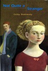 Not Quite a Stranger - Colby Rodowsky