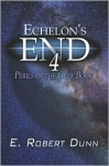 Echelon's End Book 4: Perils of the Gulf Book - E. Robert Dunn