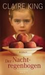 Der Nachtregenbogen - Claire King, Katrin Behringer