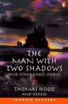 The Man with Two Shadows and Other Ghost Stories - Susan Hood, Joseph Sheridan Le Fanu, Mark Lemon