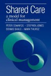 Shared Care: A Model For Clinical Management - Peter Edwards, Stephen Jones