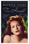 'Tis Herself: An Autobiography - Maureen O'Hara, John Nicoletti