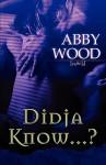 Didja Know...? - Abby Wood