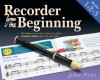 Recorder from the Beginning: Books 1 + 2 + 3 - John Pitts