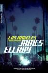 Los Angeles - Cidade Proibida - James Ellroy