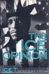 The Ice Opinion: Ice T - Ice-T, Heidi Sigmund