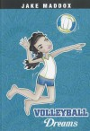 Volleyball Dreams (Jake Maddox: Girl Stories) - Jake Maddox, Jessica Gunderson, Katie Wood