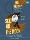Sex on the Moon: The Amazing Story Behind the Most Audacious Heist in History - Ben Mezrich, Casey Affleck