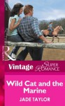 Wild Cat and the Marine (Mills & Boon Vintage Superromance) (A Little Secret - Book 8) - Jade Taylor