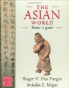 The Asian World, 600-1500 (The Medieval and Early Modern World) - Roger V. Des Forges, John S. Major