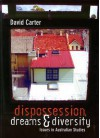 Dispossession, Dreams & Diversity: Issues in Australian Studies - David Carter