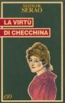 La virtu` di Checchina - Matilde Serao