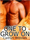 One To Grow On - Caitlyn Willows