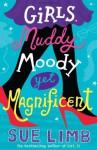 Girls, Muddy, Moody Yet Magnificent - Sue Limb