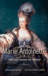 Marie Antoinette: The Last Queen of France (Audio) - Évelyne Lever
