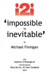 Impossible to Inevitable: The Catalyst for Positive Change - Michael Finnigan, Andrew O'Donoghue, Tony Burns