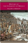 History of the Conquest of Mexico (Barnes & Noble Library of Essential Reading) - William H. Prescott, John Kirk, Mary Commager