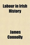 Labour in Irish History - James Connolly