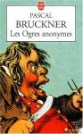 Les Ogres Anonymes - Pascal Bruckner