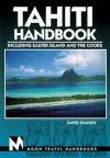 Moon Handbooks Tahiti: Including Easter Island and the Cooks - David Stanley