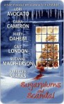 Sugarplums and Scandal (Includes: Love at Stake, #2.5) - Lori Avocato, Mary Daheim, Dana Cameron, Cait London