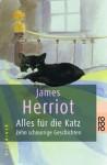 Alles Für Die Katz. Zehn Schnurrige Geschichten - James Herriot, Lesley Holmes