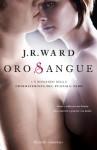 Oro sangue - J.R. Ward, Paola Pianalto