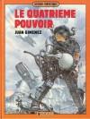 Le Quatrième Pouvoir, Tome 1 (Collection: Histoires Fantastiques) - Juan Giménez