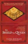To Shield the Queen (Ursula Blanchard) - Fiona Buckley