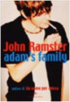 Adam's family - John Ramster, Chiara Libero