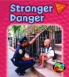 Stranger Danger (Pancella, Peggy. Be Safe!,) - Peggy Pancella